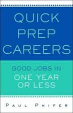 QUICK PREP CAREERS How To PREPARE FOR Start New GET GOOD JOBS in 1 YEAR OR LESS