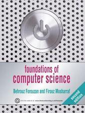 Foundations of Computer Science by Forouzan, Behrouz A., Mosharraf, Firouz
