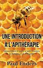 Une introduction a l'apitherapie, Enders, Paul 9782322138395 Free Shipping,,