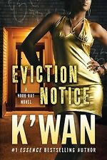 New listing Eviction Notice : A Hood Rat Novel, Paperback by K'Wan, Brand New, Free shipp.