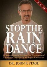 Stop the Rain Dance : To Secure Financial Freedom, True Happiness and a...