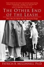 The Other End of the Leash: Why We Do What We Do Around Dogs  by Patricia Mcc...