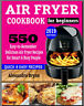 AIR FRYER COOKBOOK FOR BEGINNERS – 550 Easy-to-Remember  PDF/Eb00k Fast Delivery