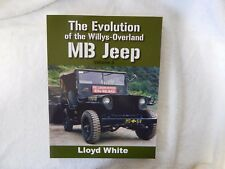 The Evolution of the Willys Overland MB Jeep by Lloyd White.  Volume 3. Book.