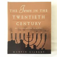 The Jews In The Twentieth Century: An Illustrated History, Martin Gilbert 1st Ed