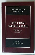 Jay Winter, Cambridge History of the First World War : Volume II The State