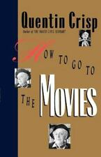 How To Go To The Movies: By Quentin Crisp