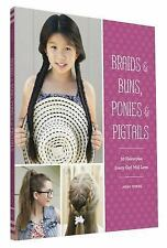 Braids, Buns, and Twists for Little Girls : Step-By-Step Fun Hairstyles by...