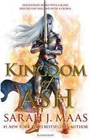 Kingdom of Ash: INTERNATIONAL BESTSELLER (Throne of Glass) by Maas, Sarah J., NE