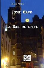 Le Bar de L'Elfe by Josie Hack (2015, Paperback)