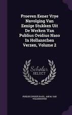 Proeven Eener Vrye Navolging Van Eenige Stukken Uit De Werken Van Publius Ovidiu