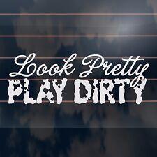 LOOK PRETTY PLAY DIRTY funny girl 4x4 mud ute Car Sticker 210mm