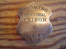 Badge: Wyoming Territorial Prison, Laramie City, numbered, Lawman, Old West