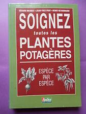 SOIGNEZ TOUTES LES PLANTES POTAGERES ESPECE PAR ESPECE - EDITIONS RUSTICA 1998