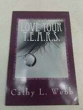 Love Your T.E.A.R.S.: Embracing Your Thoughts, Emotions, Actions, Reactions...