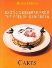 Exotic Desserts from the Caribbean: Cakes (Exotic Desserts for Gourmets) by