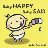 Baby Happy Baby Sad (Leslie Patricelli board books) by Leslie Patricelli