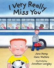 I Very Really Miss You by Walters, Clare; Kemp, Jane