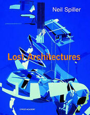 USED (VG) Neil Spiller: Lost Architectures (Architectural Monographs No 53)