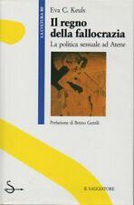 Eva C. Keuls - Il regno della fallocrazia (prima edizione, 1988)