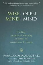 Wise Mind, Open Mind: Finding Purpose and Meaning in Times of Crisis, Loss, and