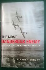 S. Bungay The Most Dangerous Enemy A History of the Battle of Britain Hardcover