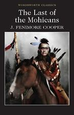 The Last of the Mohicans (Wordsworth Classics) by Cooper, James Fenimore
