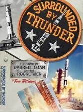 Surrounded By Thunder: The Story of Darrell Loan and the Rocketmen-ExLibrary