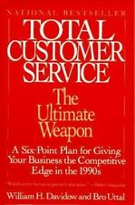 WILLIAM H. DAVIDOW - Total Customer Service: The Ultimate Weapon: A Six Point Pl