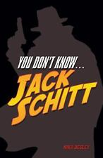 You Don't Know . . . Jack Schitt: The Private Eye Who Doesn't Take Any