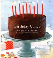 Birthday Cakes: Recipes and Memories from Celebrated Bakers by Kathryn Kleinman,