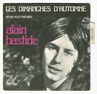 """Alain BASTIDE Vinyle 45T 7"""" SP DIMANCHES D'AUTOMNE -ON NE PEUT DIRE -FESTIVAL 69"""