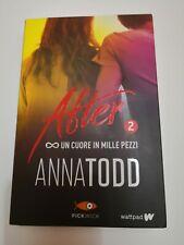AFTER 2 Un Cuore In Mille Pezzi (Anna Todd) Pickwick - copertina flessibile