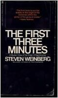 The First Three Minutes by Weinberg, Steven