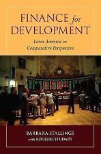 Finance for Development: Latin America in Comparative Perspective: Latin America