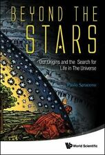 Beyond the Stars : Our Origins and the Search for Life in the Universe by...