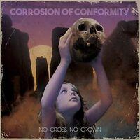 Corrosion of Conformity - No Cross No Crown [New CD] UK - Import