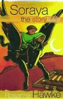Soraya the Storyteller by Hawke, Rosanne Paperback Book The Cheap Fast Free Post