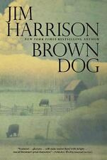 Brown Dog : Novellas Hardcover Jim Harrison