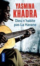 Yasmina Khadra**NEUF**07/09/2017**Dieu n'habite pas La Havane