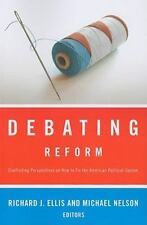 Debating Reform: Conflicting Perspectives on How to Fix the American...