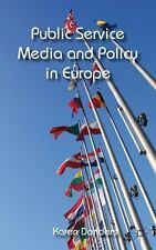 Public Service Media And Policy In Europe: By Karen Donders