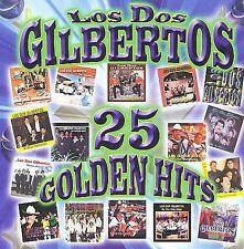 25 Golden Hits by Los Dos Gilbertos (CD, 2008, Hacienda Records)
