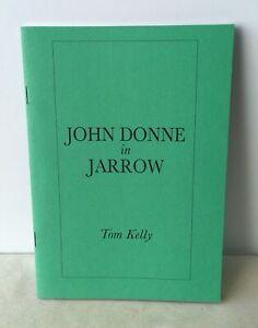 Signed - Tom Kelly - John Donne in Jarrow - UK 1st PB 1993