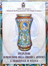 Sicilia - DISCIPLINARE di PRODUZIONE della CERAMICA ARTISTICA di SCIACCA