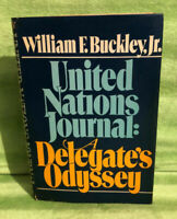 United Nations Journal: A Delegate's Odyssey Buckley, William F Hardcover Used