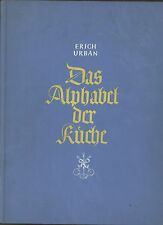 Erich Urban - Das Alphabet der Küche - Ein Lexikon für alle Fragen in Küche ....
