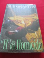 SUE GRAFTON - H IS FOR HOMICIDE - 1991 1ST HB ED HENRY HOLT