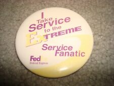 """Vintage 1990's FedEx Service Fanatic I Take Service To The Extreme 2 1/2"""" Pin!"""