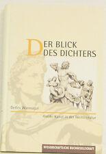 Der Blick des Dichters Antike Kunst in der Weltliteratur/ Detlev Wannagat